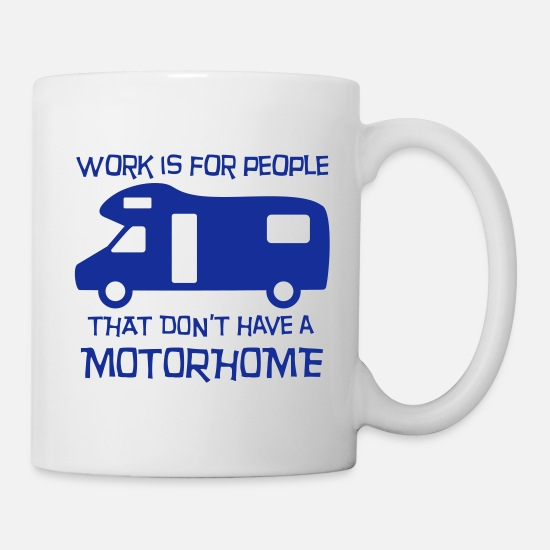 Anniversaire Mugs et récipients - Motorhome - work is for people - Mug blanc