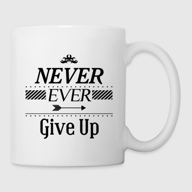Never ever give up - Tazza