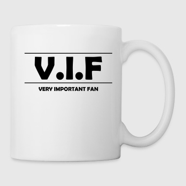 V.I.F / Very important Fan - Tasse