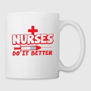 nurses do it better with hypodermic needle - Mug