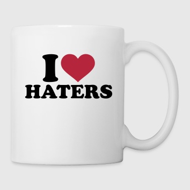 I love Haters - Tasse
