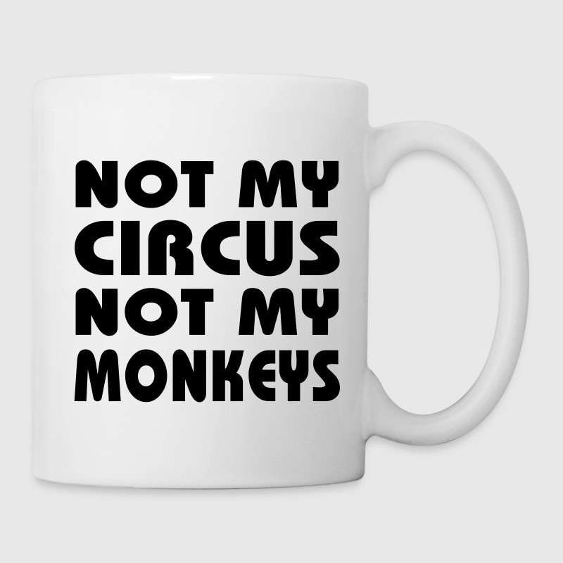 Not my circus, not my monkeys - Mug