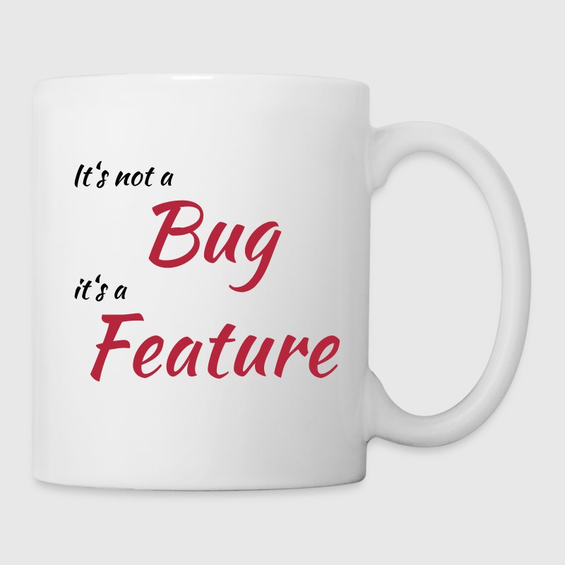 It's not a bug, it's a feature - Mug blanc