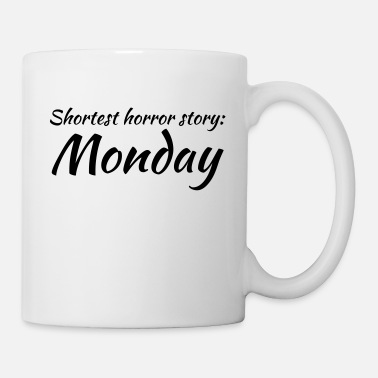 Story Shortest horror story: Monday - Mug blanc