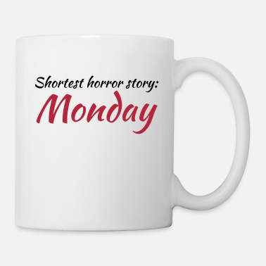 Story Shortest horror story: Monday - Mok
