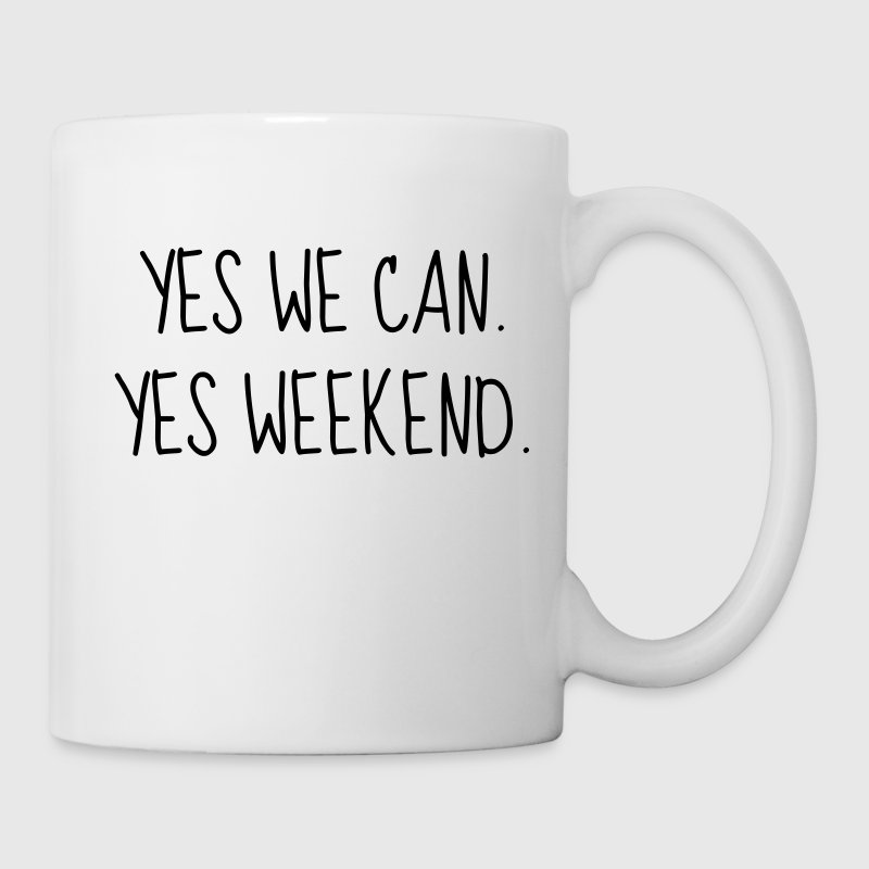 Yes we can. Yes weekend ! Quote Week-end - Mug