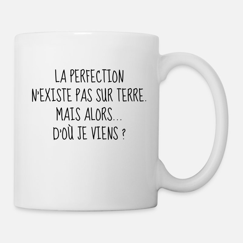 Humour Mugs et gourdes - Perfection - Parfait - Citation - Humour - Comique - Mug blanc