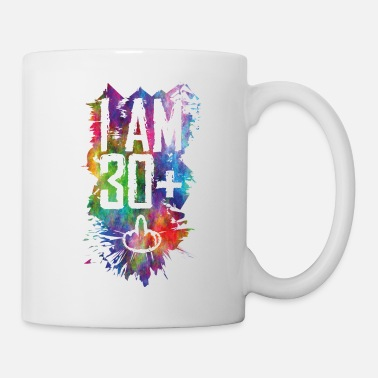 30 Plus I am 30 + plus middle finger - Mug
