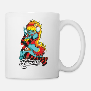 Famous Famous Girl - Born to Be Famous - Mug