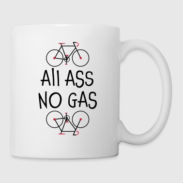 All Ass No Gas - Shirt not just for cyclists - Mug