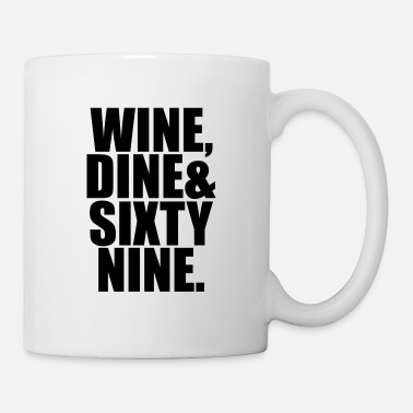 Ass wine dine and sixty nine - Mug