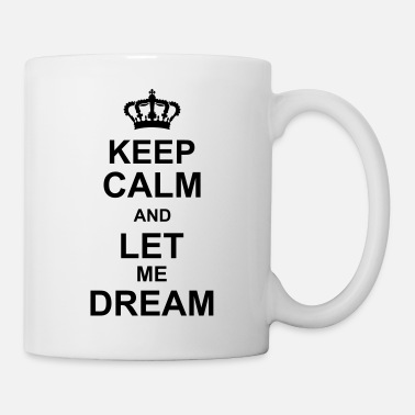 Romantic keep calm and let me dream kg10 - Mug
