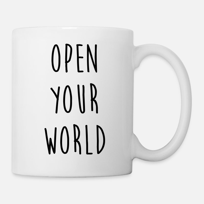 Art Mugs & Drinkware - Open your world - Quote - Happy - Joy - Humor - Mug white