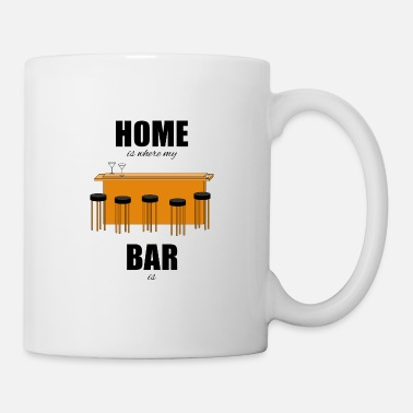 Bar-pub Bar pub counter drinking home is where my bar is - Mug