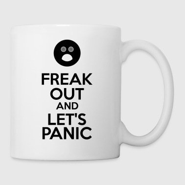 Panic Freak Out And Let's Panic - Tasse