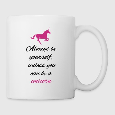 Always be yourself unless you can be a unicorn - Kop/krus