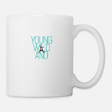 Young Young and wild ... Young wild and - Mug