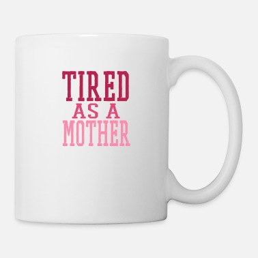 Muttertag as a mother - Tasse