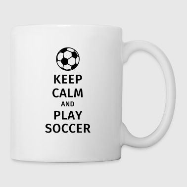 keep calm and play soccer - Tazza