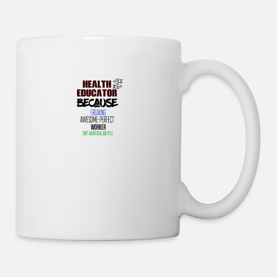 Awesome Mugs & Drinkware - Health educator - Mug white