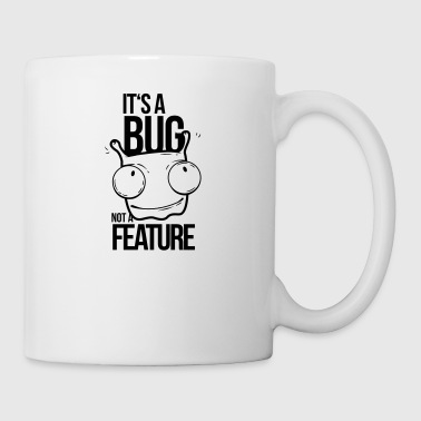 it's a bug not a feature, programmierer, bug - Tasse