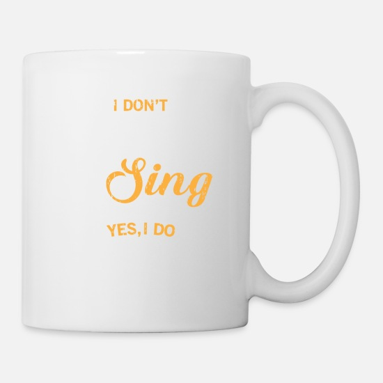 Rap Tassen & Becher - I don't always sing oh wait yes i do - music lovin - Tasse Weiß