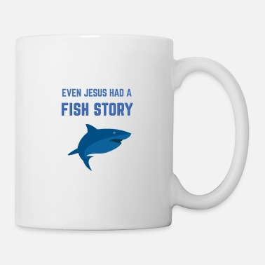 EVEN JESUS HAD A FISH STORY - Tasse