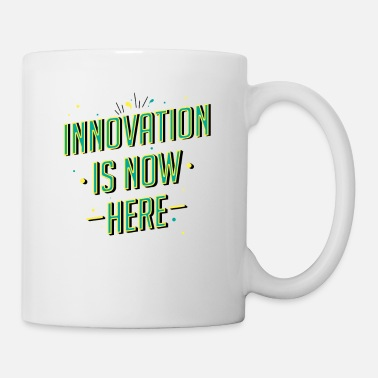 Innovation is now here! - Mug