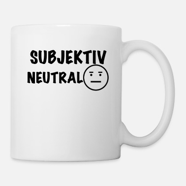 Neutre Subjectivement neutre - Mug blanc