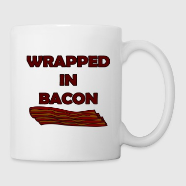 wrapped in bacon - Tasse