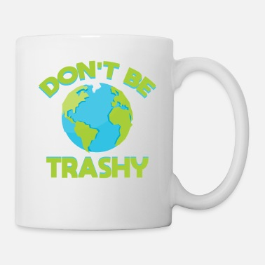 Planet Ne soyez pas Trashy Earth Shirt, Fun Save The Planet Vêtements T-shirts - Mug