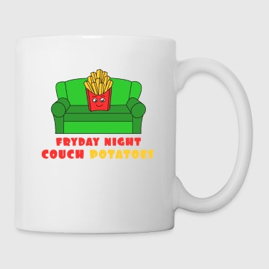 Awesome Trend Design Fryday T-shirt Fryday Night Couch Potatoes - Taza