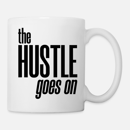 Arbeiter Tassen & Becher - the hustle goes on - Tasse Weiß