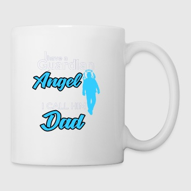 I have a guardian angel in heaven. I call him - Mug