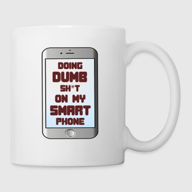 Feelin Good Dumb Tshirt Design Gjør dumme shit på min smarte telefon - Kopp