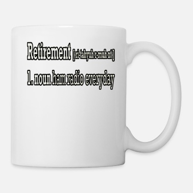 Ham Retirement Ham Radio Everyday - Mug