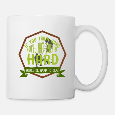 Sports If you train hard, you will not only har - Mug