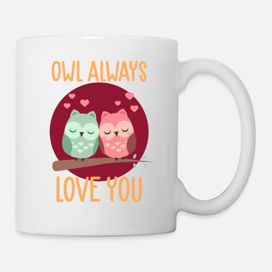 Love Mugs & Drinkware - Owl Always Love You - Mug white