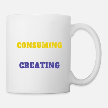 All Less Consuming More Creating - Tasse