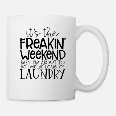 Babysitter its the freaking weekend baby at about to do - Mug
