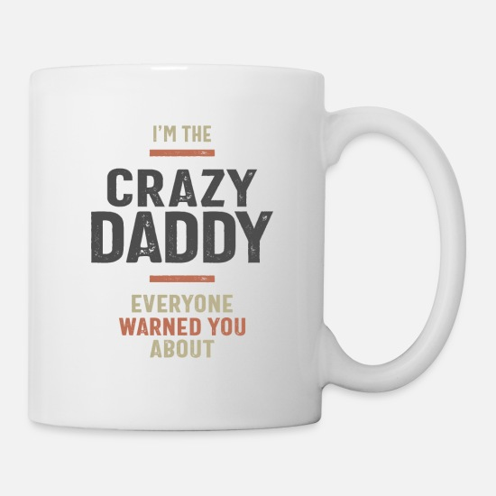 Father's Day Mugs & Drinkware - I'm The Crazy Daddy Gift Fathers Day Men's - Mug white