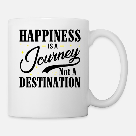 Motivation Mugs & Drinkware - Happiness Is A Journey Not A Destination bw - Mug white