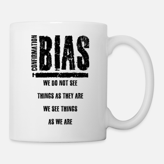 Psychology Mugs & Drinkware - Confirmation bias wisdom psychology gift - Mug white