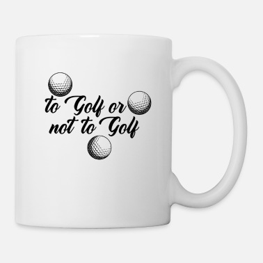 Golf Instrution To golf or not to golf - Mug