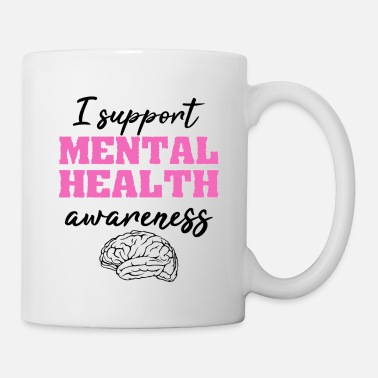 Mental Health Awareness Mental Health Awareness Support Counselor Therapy - Mug