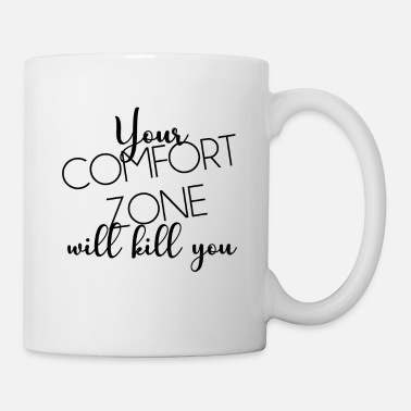 Kill Zone YOUR CONFORT ZONE KILL YOU GIFT IDEA - Mug