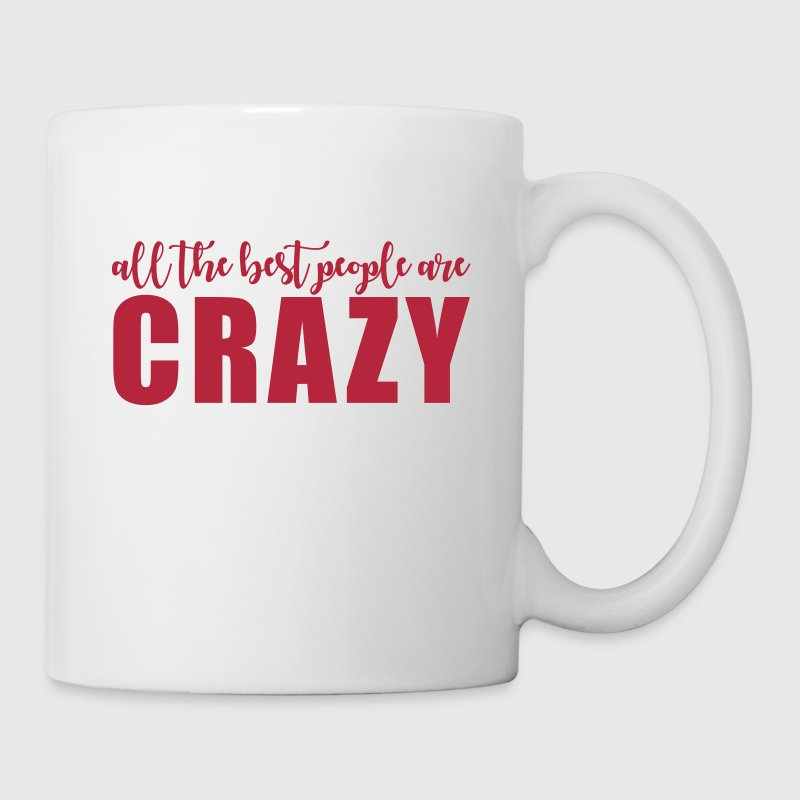 All the best people are crazy - Mug