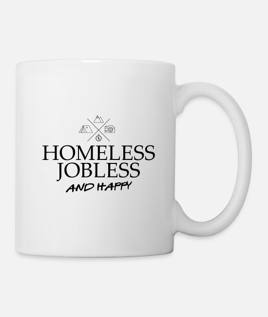 Camper Mugs & Drinkware - homeless jobless and happy adventure camping - Mug white