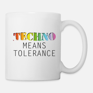 Techno Bass Techno means tolerance - Mug