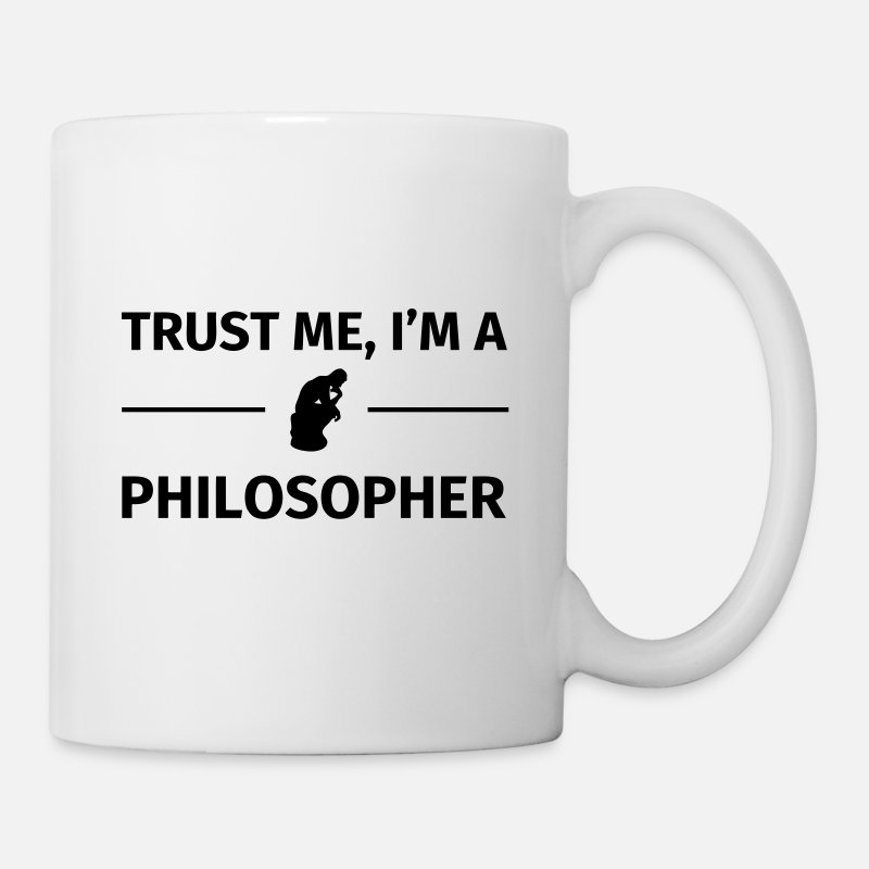 Philosopher Mugs & Drinkware - Trust me I'm a Philosopher - Mug white